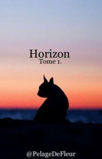 Horizon {Tome 1} FanFiction LGDC cover