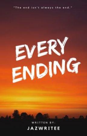 Every Ending (On-going)  by jazwritee
