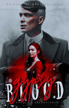 Gypsy Blood [Thomas Shelby] by peakysblinder
