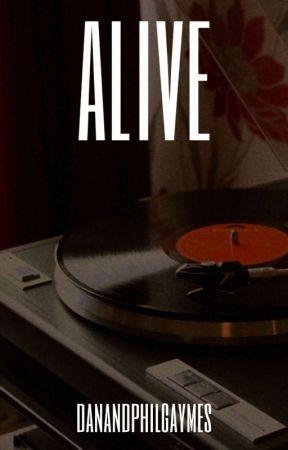 Alive (Phan) by danandphilgaymes