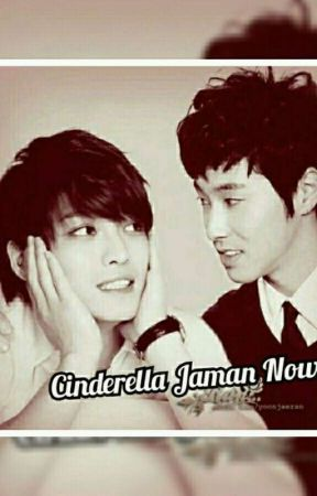 Cinderella Jaman Now. (Oneshoot) by BabyB0oCute