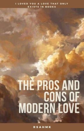 the pros and cons of modern love by rsahmk