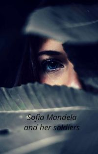 Sofia Mandela and her soldiers [Part I And Part II] cover