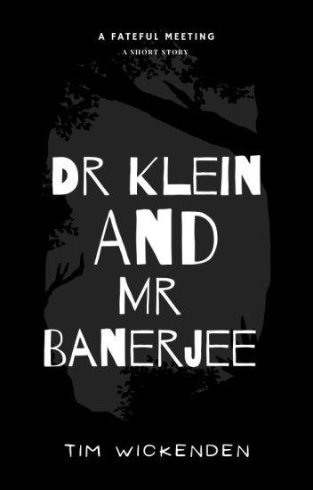 Dr Klein and Mr Banerjee