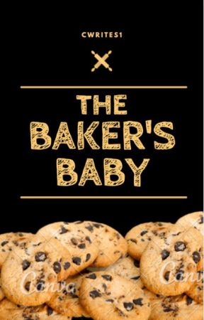 The Baker's Baby by CWrites1