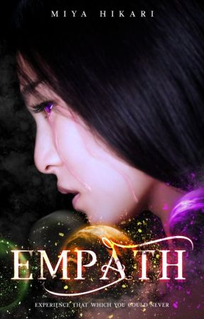 Empath [On Hold] by MiyaHikari