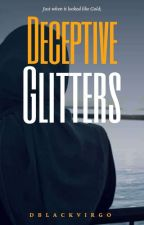 Deceptive Glitters  by dblackvirgo