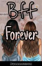 """""""Bff forever"""" [Completa]✔️/Sin Editar/ by Dy_London"""
