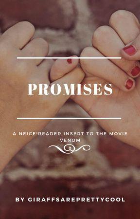 Promises (Niece!reader insert in venom) by GiraffsArePrettyCool