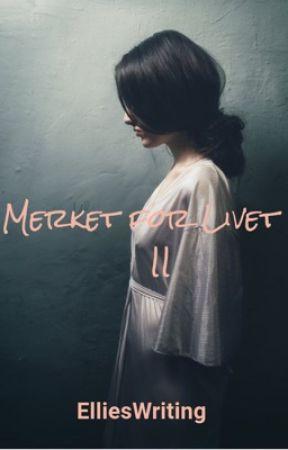 Merket for Livet II by ElliesWriting
