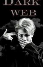Dark Web ¦ K.NJ بقلم _minyss_