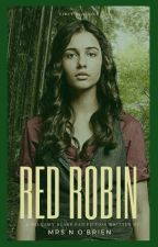 red robin ♔ BELLAMY BLAKE ♔ #1 in Series by MrsNOBrien