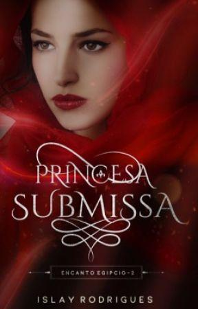 Princesa Submissa - Encanto egípcio • 2 by IslayRodrigues