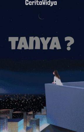 TANYA ? by CeritaWidya