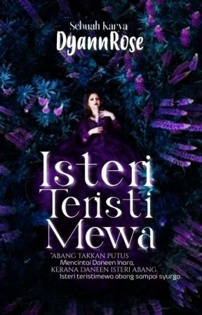 Isteri Teristimewa (BAKAL TERBIT 2021)  by DyannRose