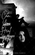 Can You Heal Me? by ZaurenLove