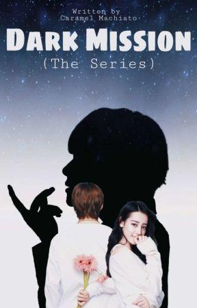 DARK MISSION (The Series) - FF Kim Taehyung ✔ by Caramelmachiatolog