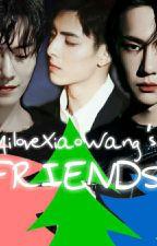 Friends [ YiZhan ] by ailovexiaowang