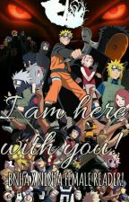 I AM HERE WITH YOU! BNHA x Female!NinjaReader Naruto Shippuden! by could_careless
