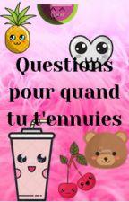 Question pour ceux qui s'ennuient by BianaFoster