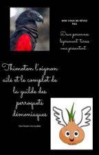 Thimoton l'oignon ailé et le complot de la guilde des perroquets démoniaques by eiji_inky