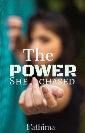 The POWER She Chased by Himaaya07