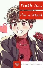 Truth is... I'm a Stark by Scarlet_Spidey