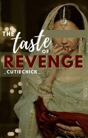 The Taste of Revenge by _CutieChick_