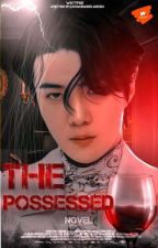 The Possessed || المَمسُوس بقلم shahedAbdalazez61