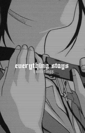 everything stays by hunietingz