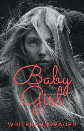 Baby Girl by Writerandreader17