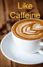 Like Caffeine Showki by MaeganWinchester