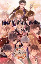 What if : It Was Written by Me ? ( Ikemen Sengoku ver.) by hazirahhusna