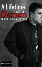 A Lifetime with a Demon | Frank Iero x Reader by AnyStalker707