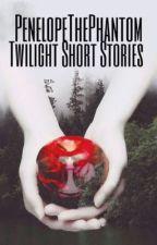 Twilight Short Stories by PenelopeThePhantom