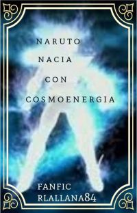 Naruto nacía con cosmo energía  cover