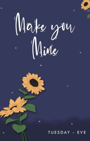 make you mine [ sudah terbit ] by tuesday-eve