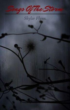 Songs Of The Storm ( Poetry ) by Skylar_Flynn