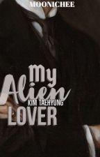 My Alien Lover ||KTH ✓ by Moonichee