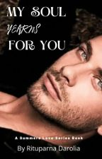 My Soul Yearns For You (Summers Love Series Book 4) by Zxcvbnm1974