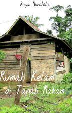 Rumah Kelam di Tanah Makam by risyanurcholis98