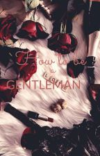 How to be a Gentleman by Riverside_102