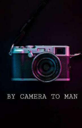 By Camera to Man by ipurpleu_22