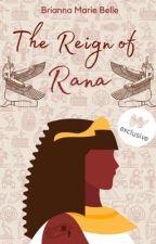 The Reign of Rana by XxBriannaMariexX