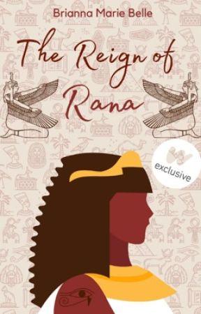 The Reign of Rana: An Egyptian Love Story by XxBriannaMariexX