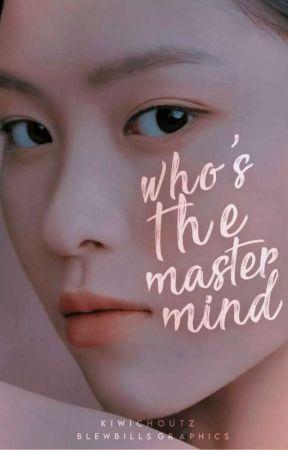 Who's the Mastermind (Oneshot) by kiwichoutz