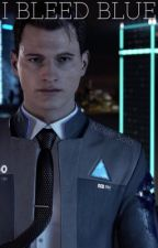 I Bleed Blue // Detroit Become Human  by _NicoleSolo_
