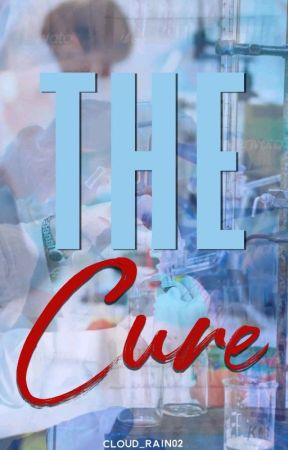 The Cure (Completed)  (Under editing) by cloud_rain02