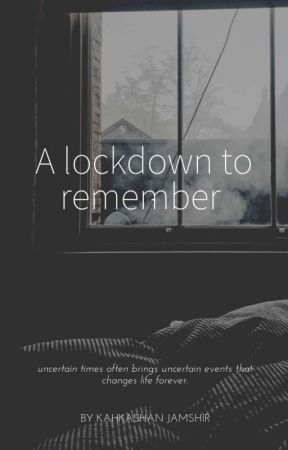 A Lockdown To Remember  by Star_That_Shines