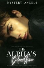 The Alpha's Bloodline [Completed ] by Mystery_Angel6